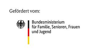 Gefördert vom: Ministerium für Familien, Senioren, Frauen und Jugend